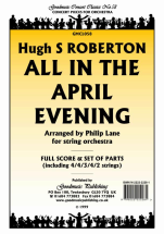 Hugh S. Roberton - All in the April Evening